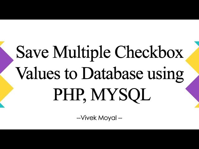 Save Multiple Checkbox Values in Database using PHP and MySql