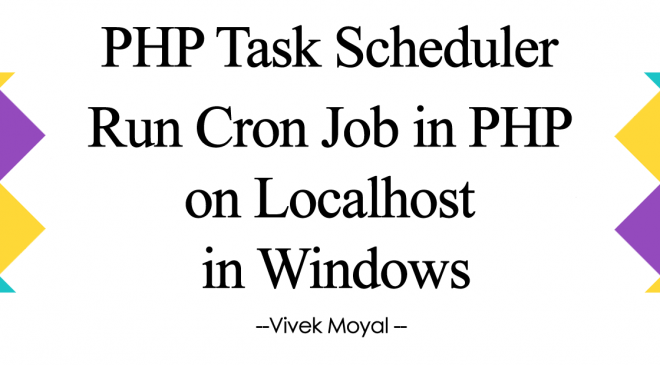 Cron Job in PHP on Localhost in Windows | Scheduler in PHP