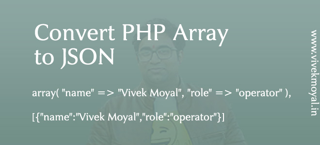 Converting PHP Array to JSON in PHP