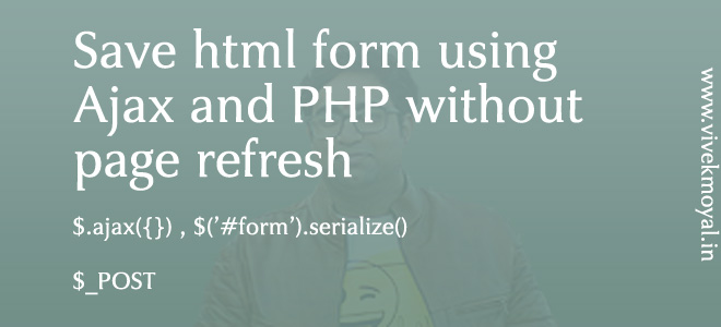 Save Html Form Using Ajax and PHP Without Page Refresh