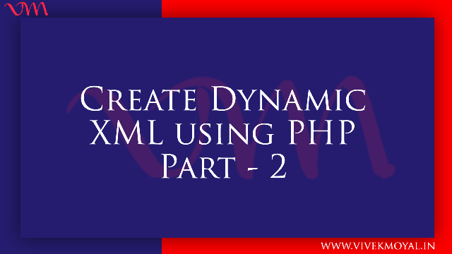 Create Dynamic XML Using PHP Part -2 | Create List and Delete Entry